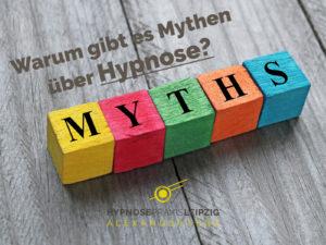Mythen ueber Hypnose - Hypnosepraxis Leipzig