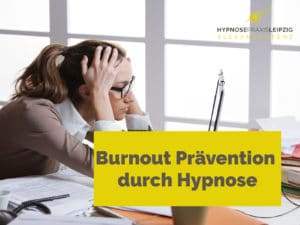 Burnout Prävention Hypnose - Hypnose Leipzig