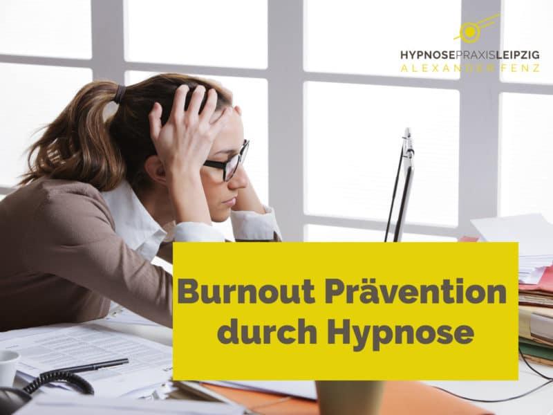 Burnout Prävention Hypnose - Hypnose Leipzig